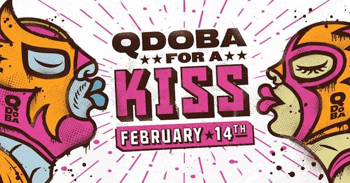 Qdoba Share A Kiss For Bogo Free Entree On Valentine S Day